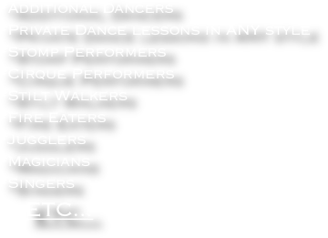 *Additional Dancers